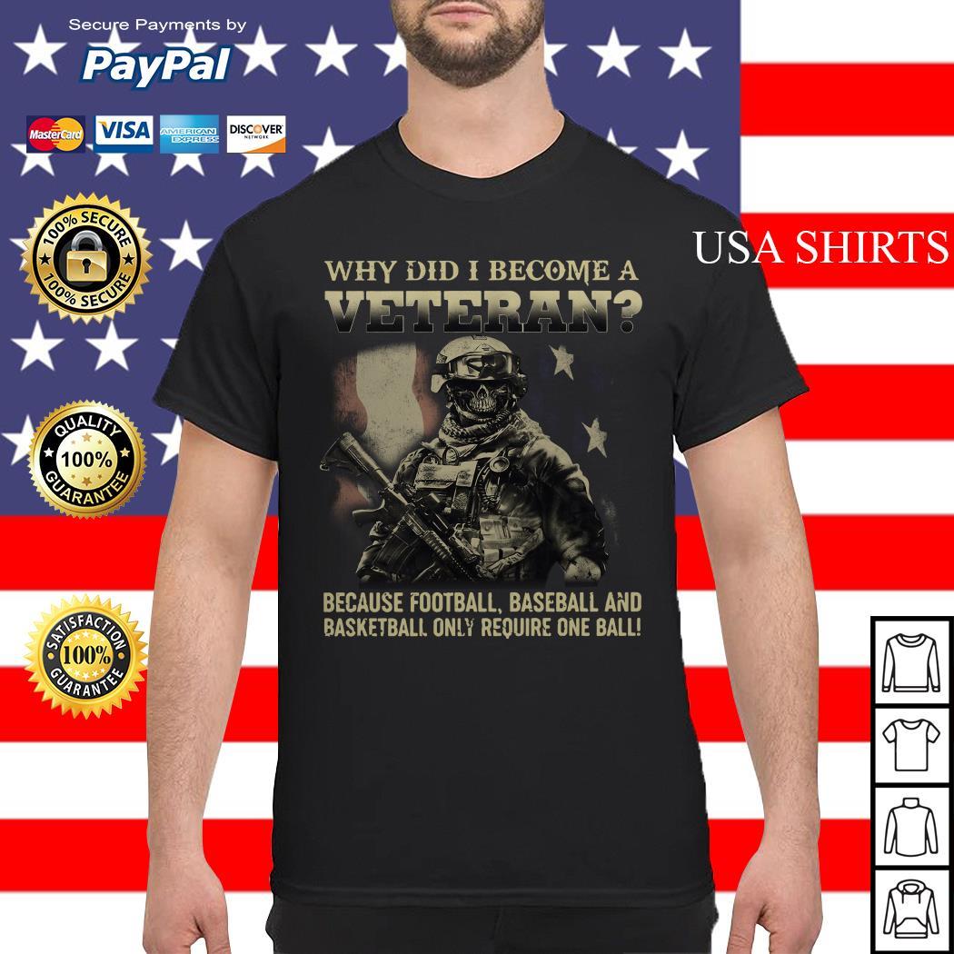Why did I become a veteran because football baseball shirt