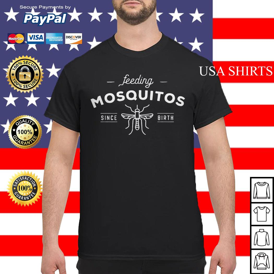 Bee Feeding mosquitos since birth shirt
