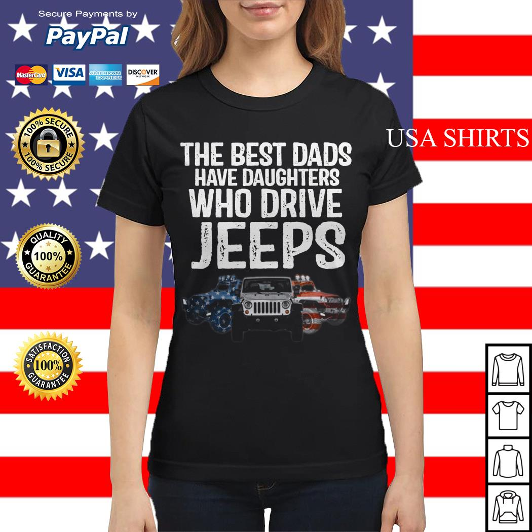 The best dads have Daughters who drive Jeeps Ladies tee