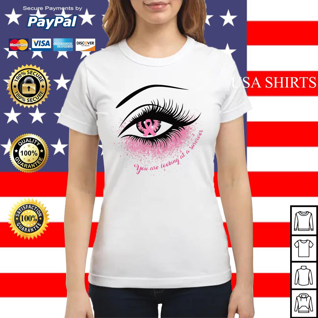 Cancer in the eye you are looking at the survivor Ladies tee
