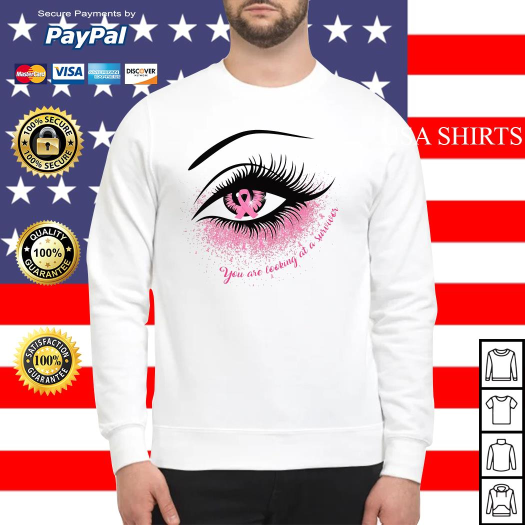 Cancer in the eye you are looking at the survivor Sweater