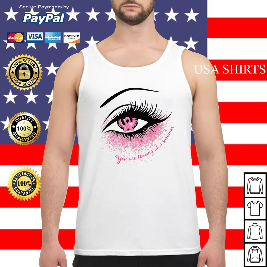 Cancer in the eye you are looking at the survivor Tank top