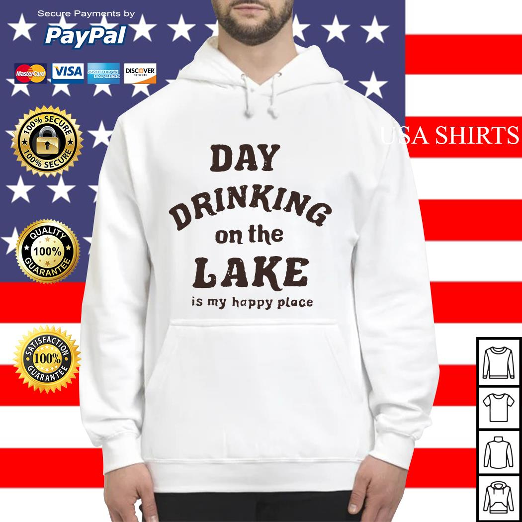 Day drinking on the lake is my happy place Hoodie