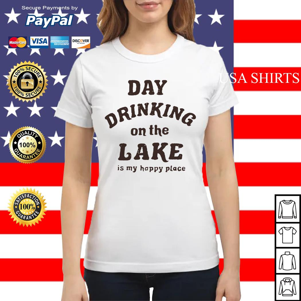 Day drinking on the lake is my happy place Ladies tee