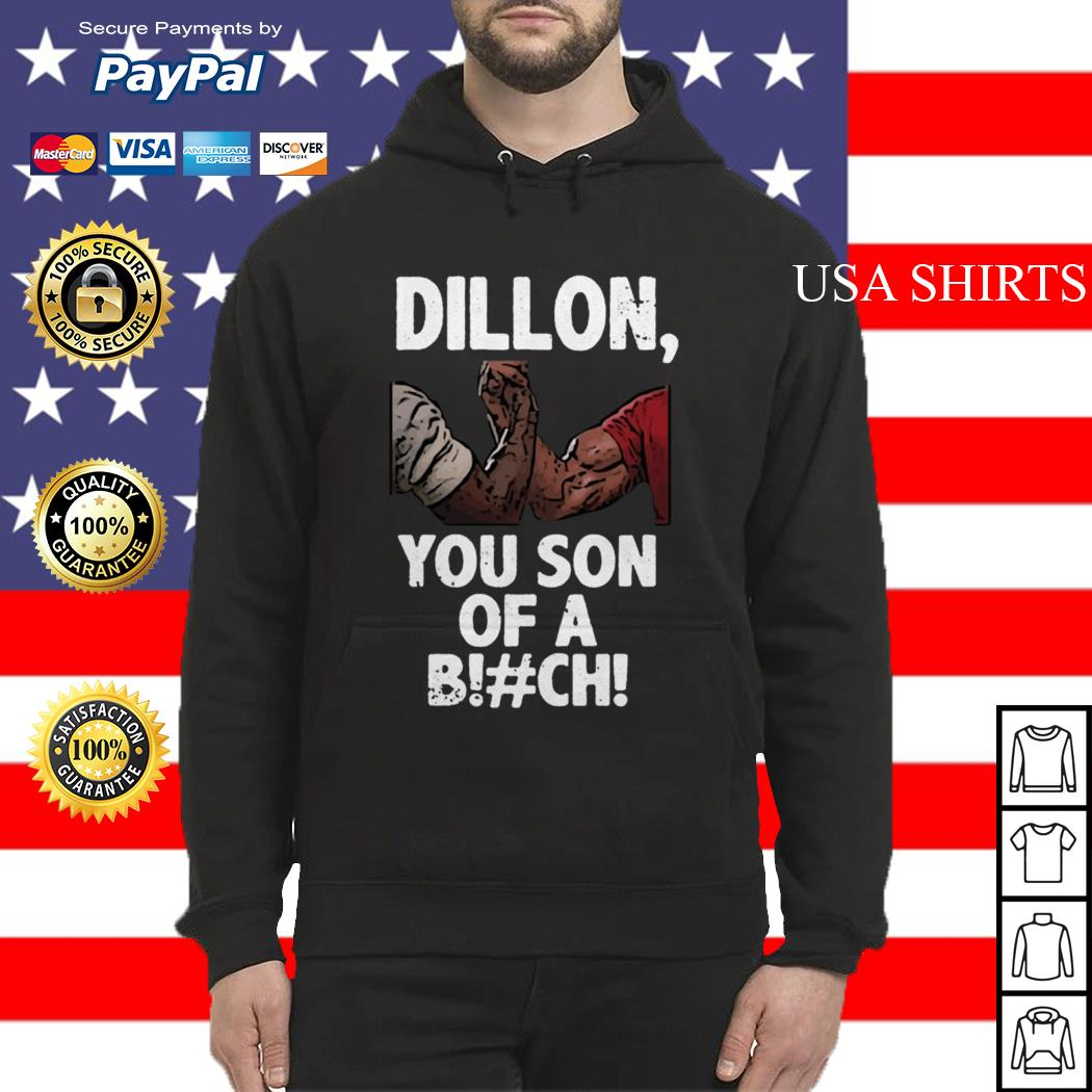 Dillon you son of a bitch Hoodie