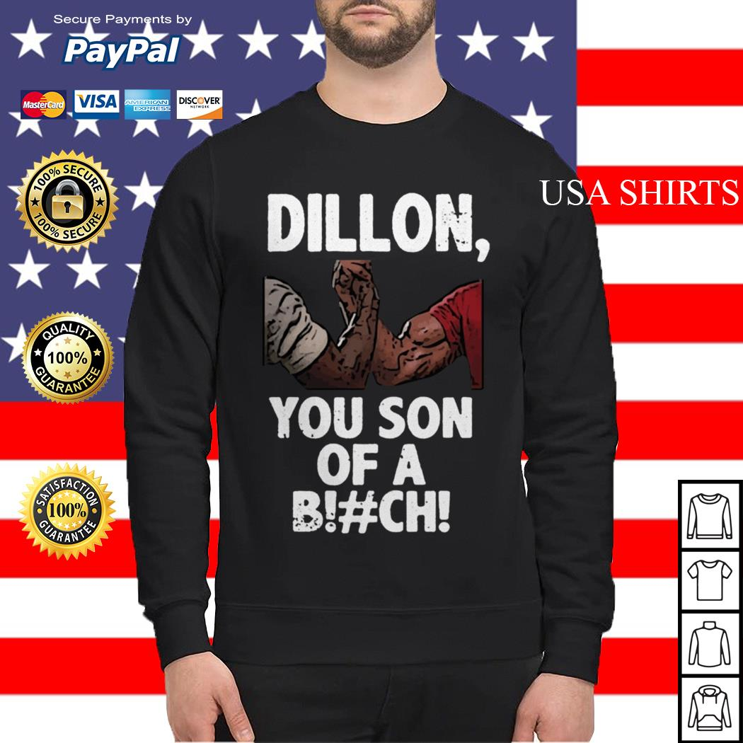 Dillon you son of a bitch Sweater