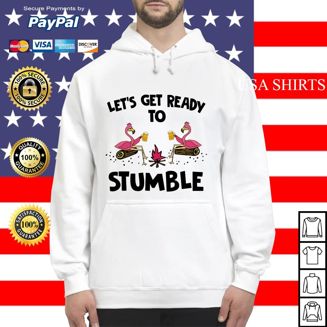 Flamingos let's get ready to stumble hoodie