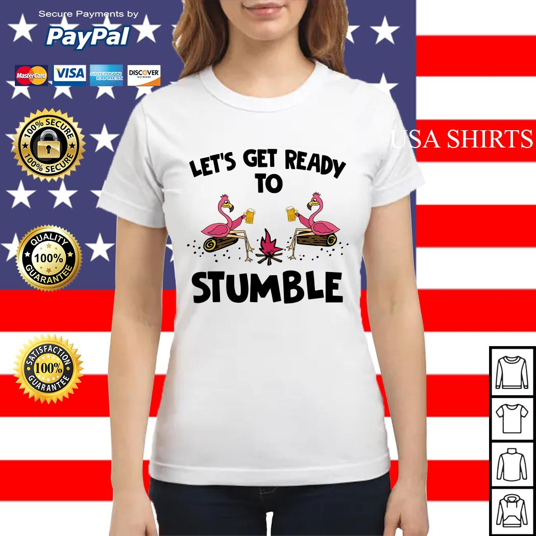 Flamingos let's get ready to stumble ladies tee