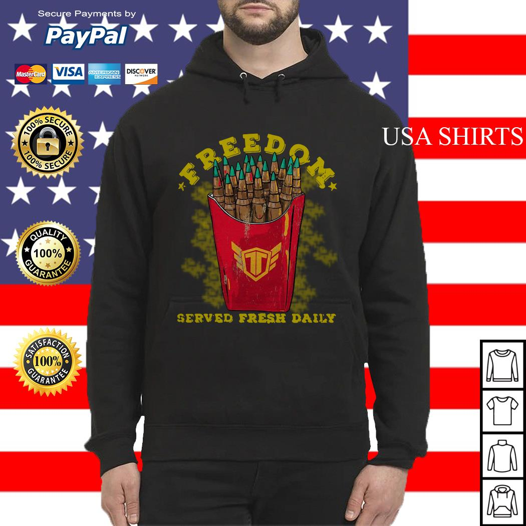 Freedom served fresh daily Hoodie