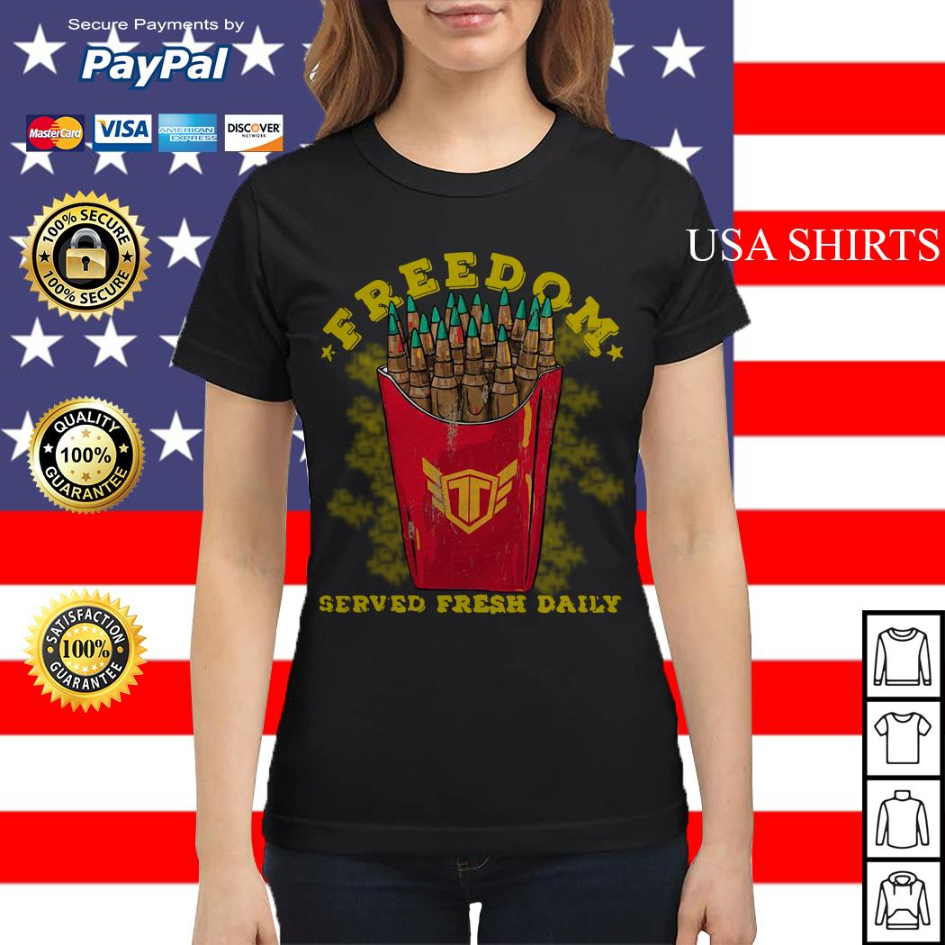 Freedom served fresh daily Ladies tee
