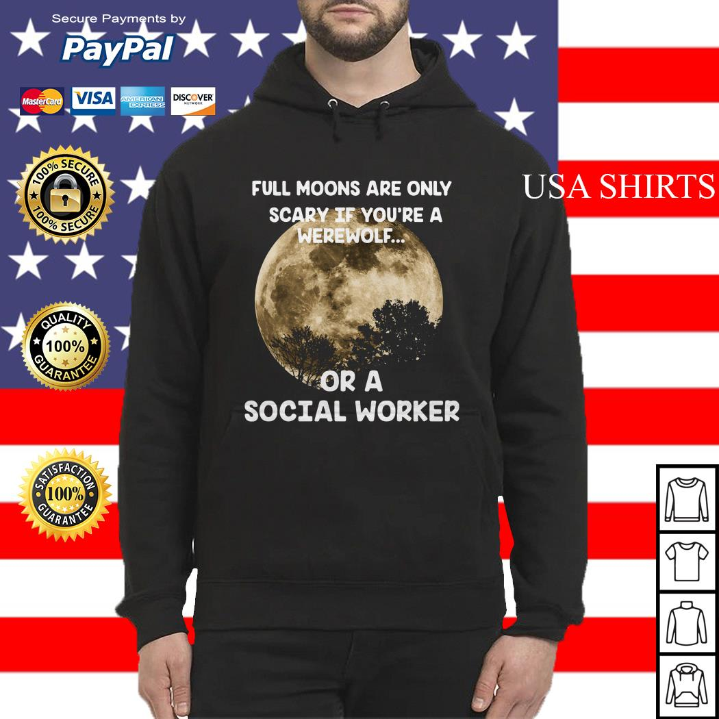 Full moons are only srary if you're a werewolf Hoodie