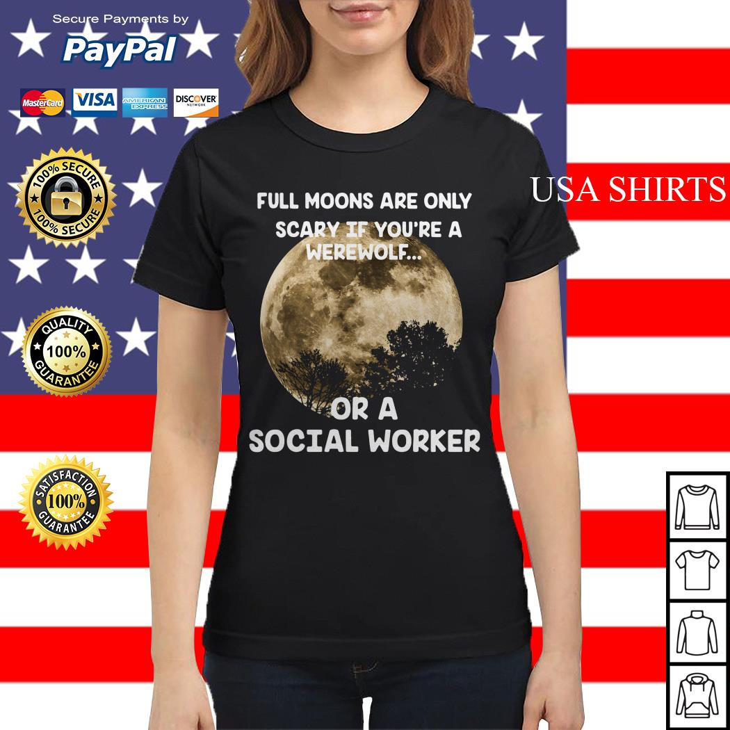 Full moons are only srary if you're a werewolf Ladies tee