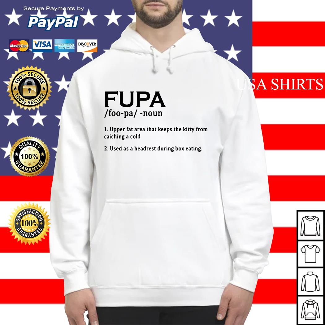 Fupa Upper fat area that keeps the kitty from catching a cold Hoodie