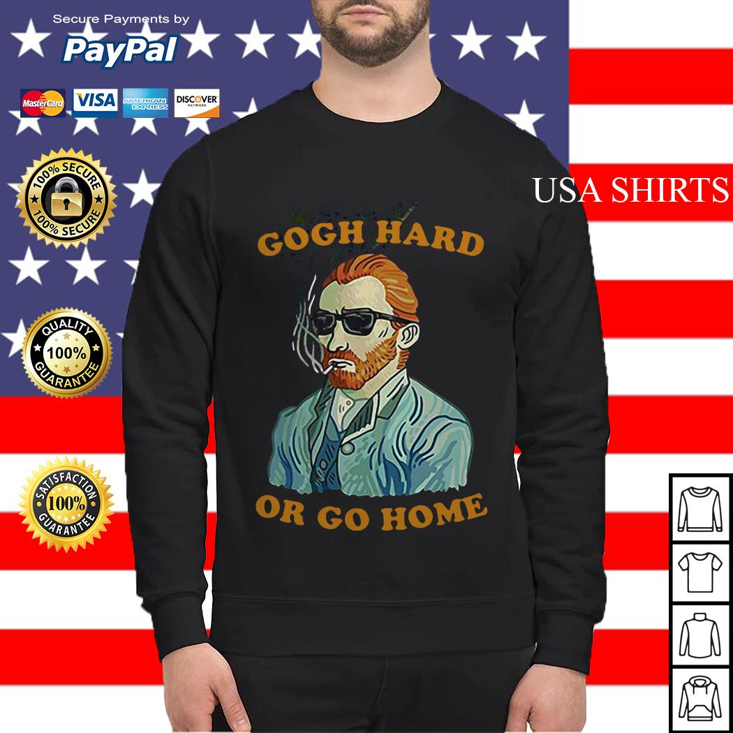 Gogh hard or go home Vincent van sweater