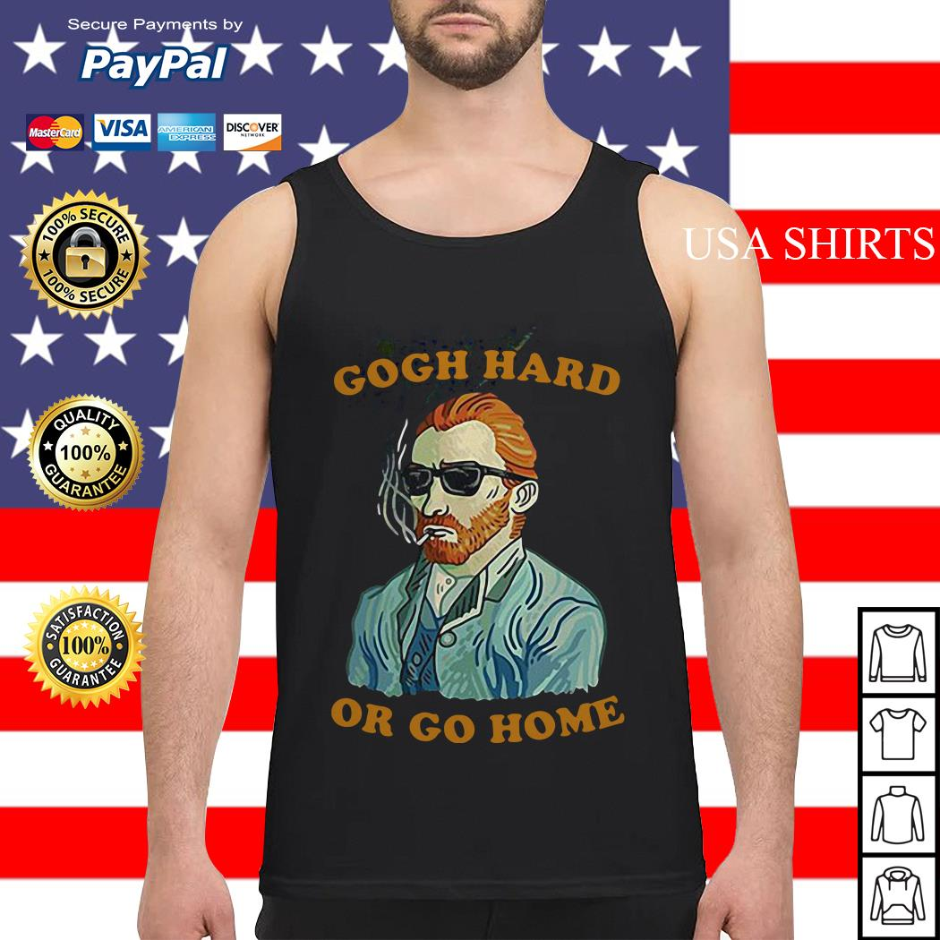 Gogh hard or go home Vincent van tank top