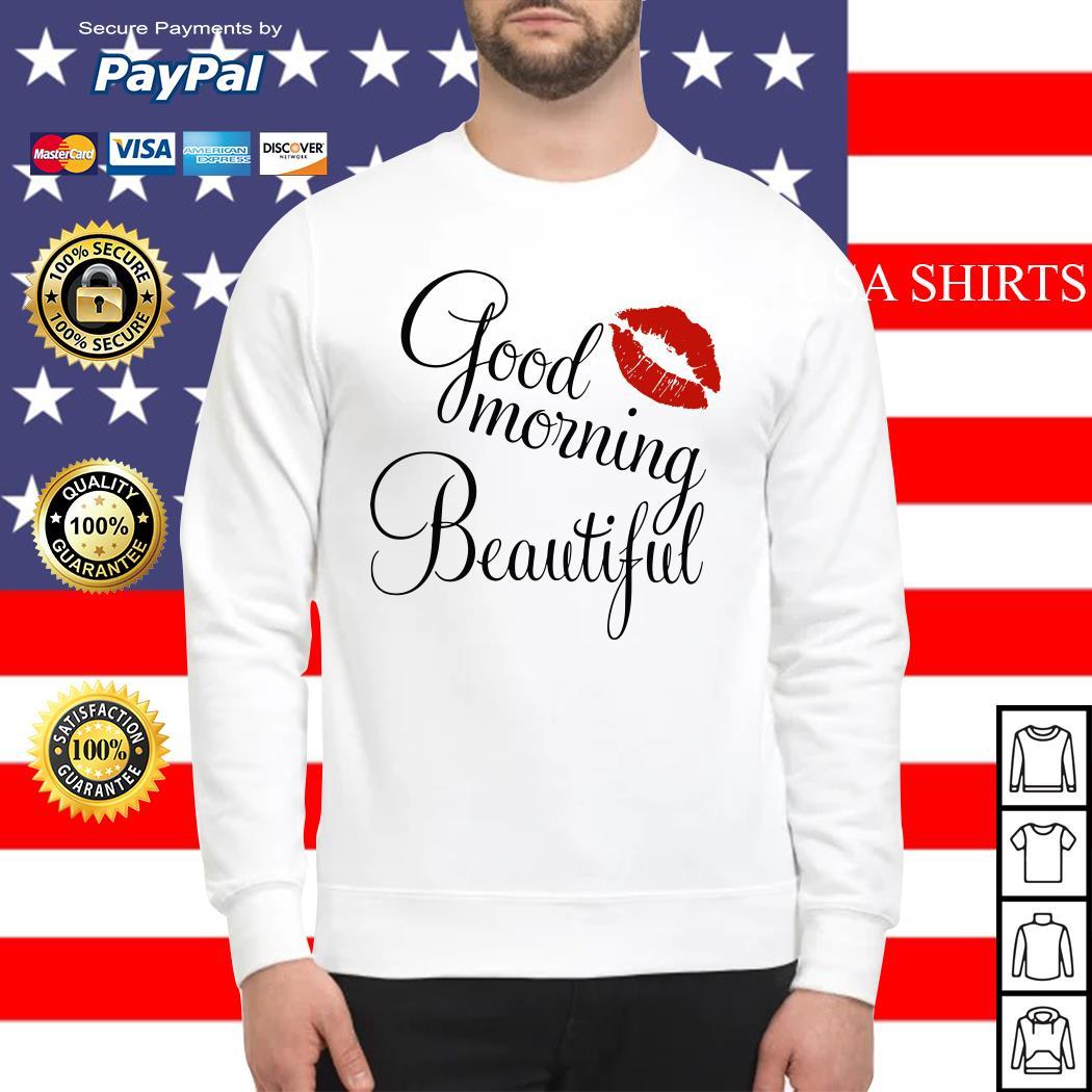 Good morning beautiful Sweater
