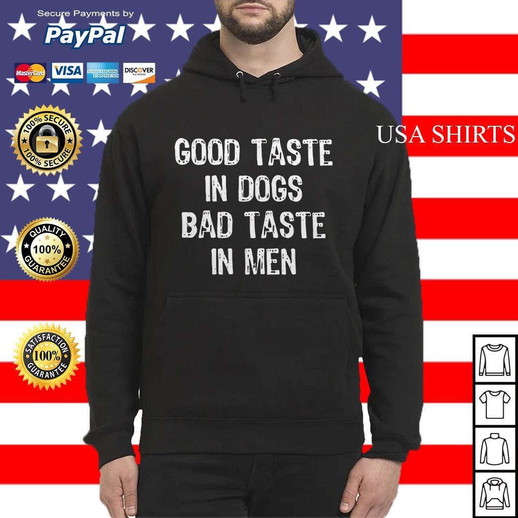 Good taste in dogs bad taste in men Hoodie