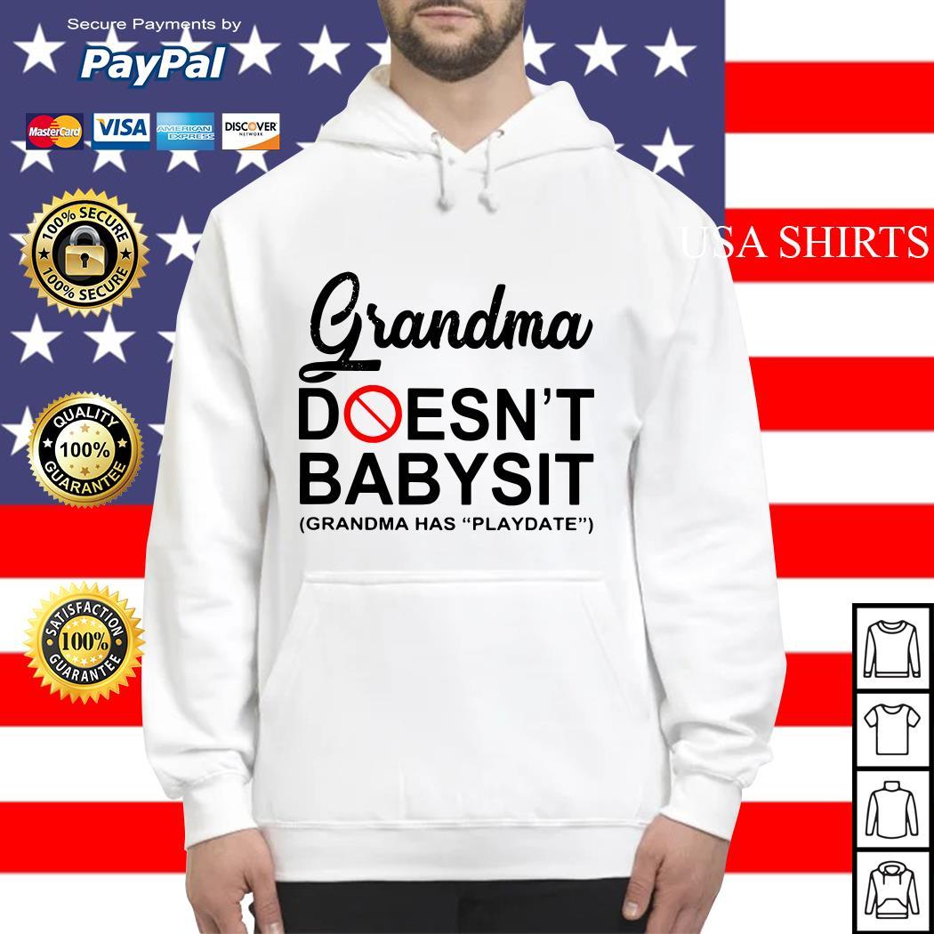 Grandma doesn't babysit grandma has playdate Hoodie