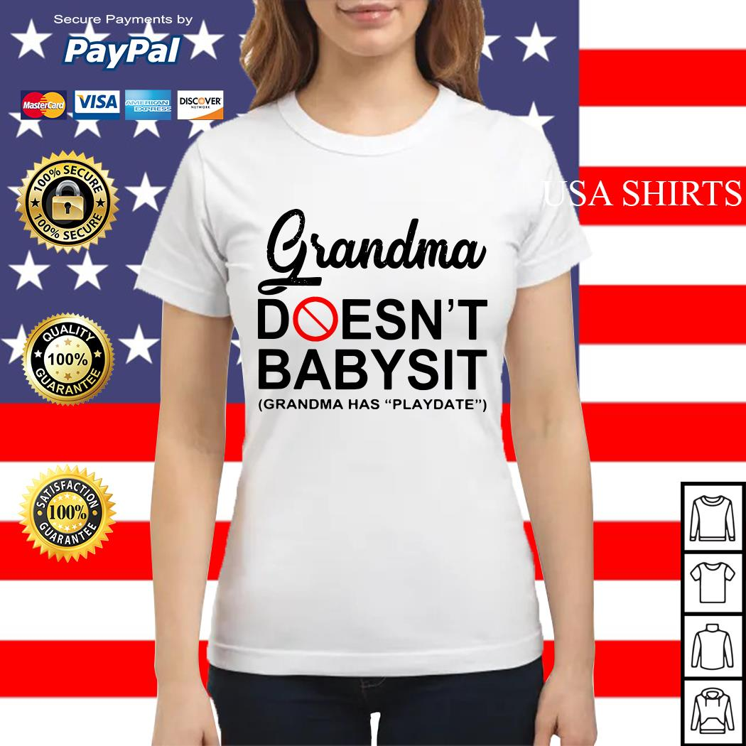 Grandma doesn't babysit grandma has playdate Ladies tee