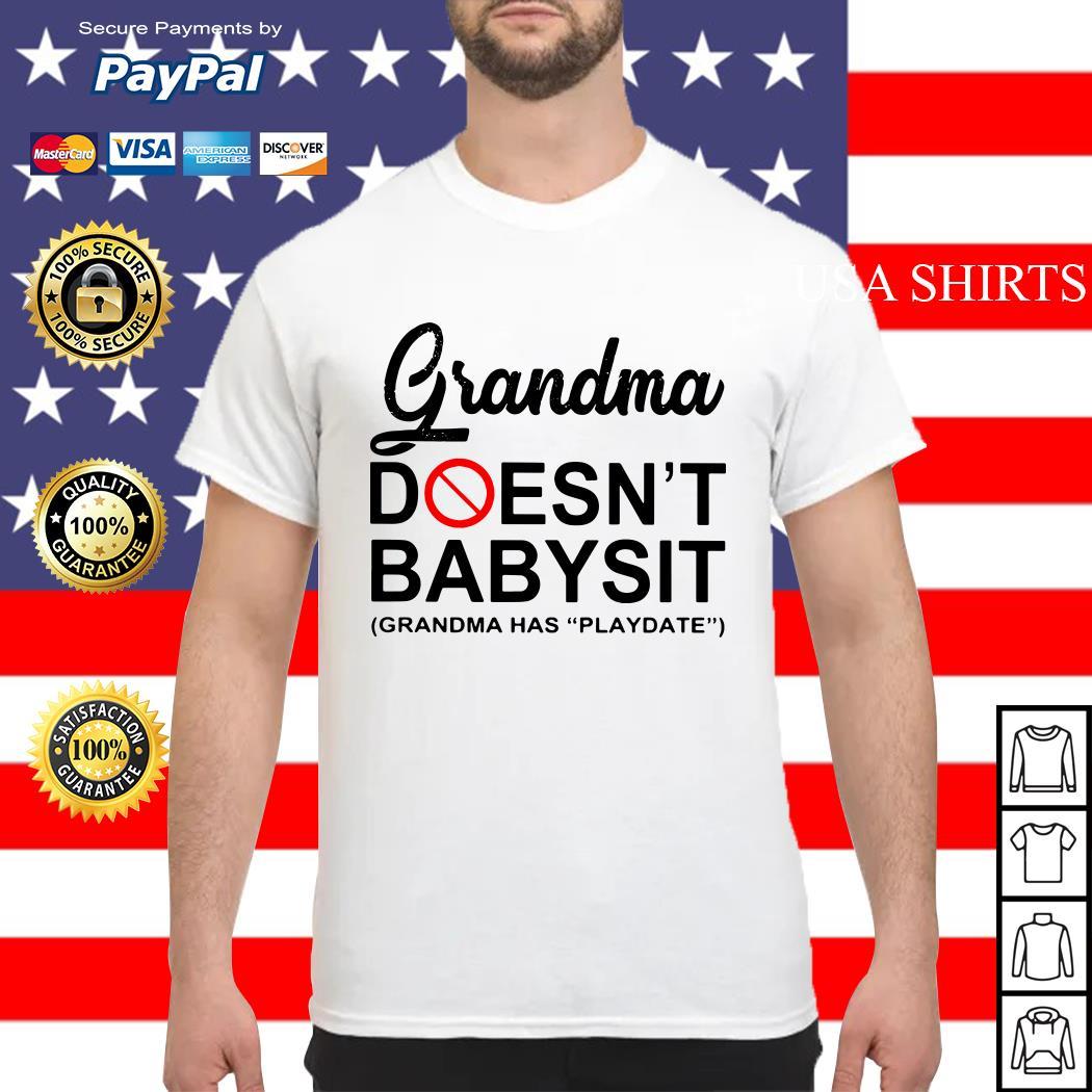 Grandma doesn't babysit grandma has playdate shirt