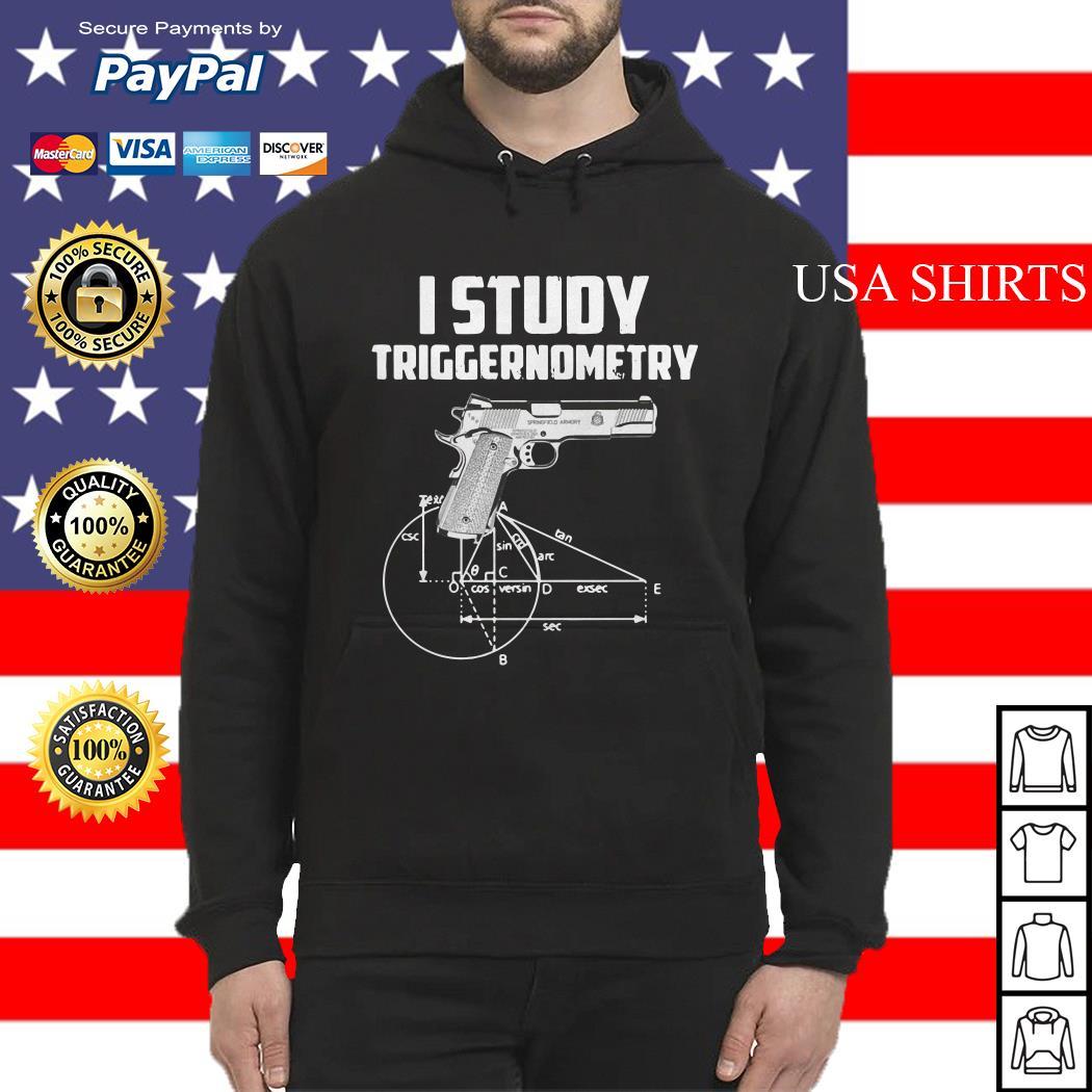 Guns I study triggernometry Hoodie