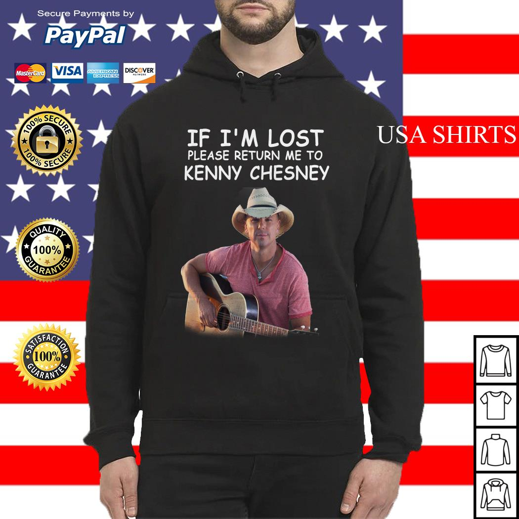 If I'm lost please return me to Kenny Chesney Hoodie