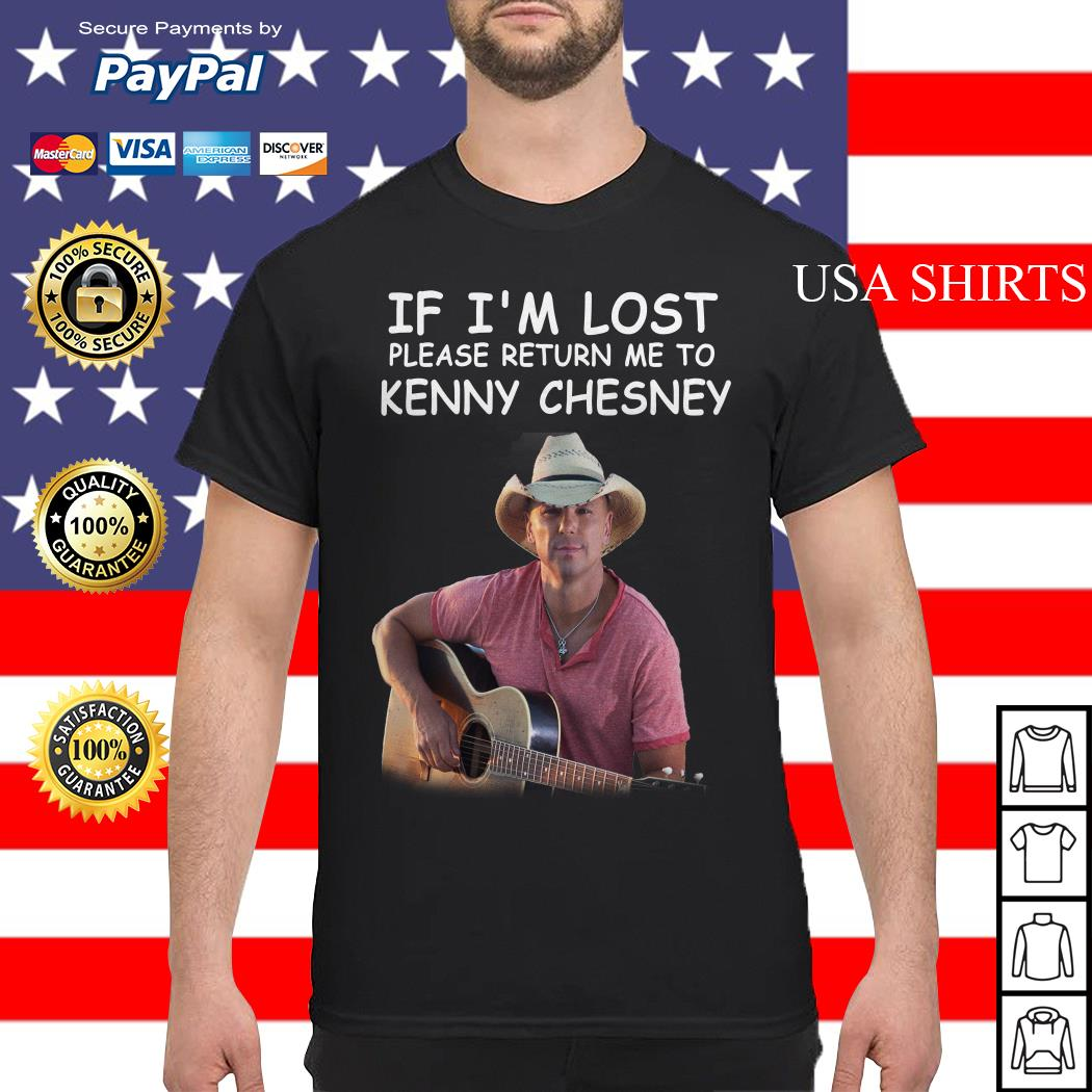 If I'm lost please return me to Kenny Chesney shirt