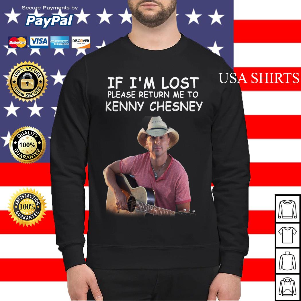If I'm lost please return me to Kenny Chesney Sweater