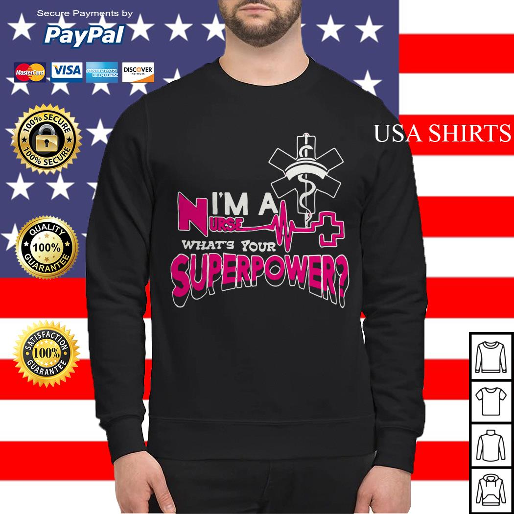 I'm a nurse what's your superpower Sweater