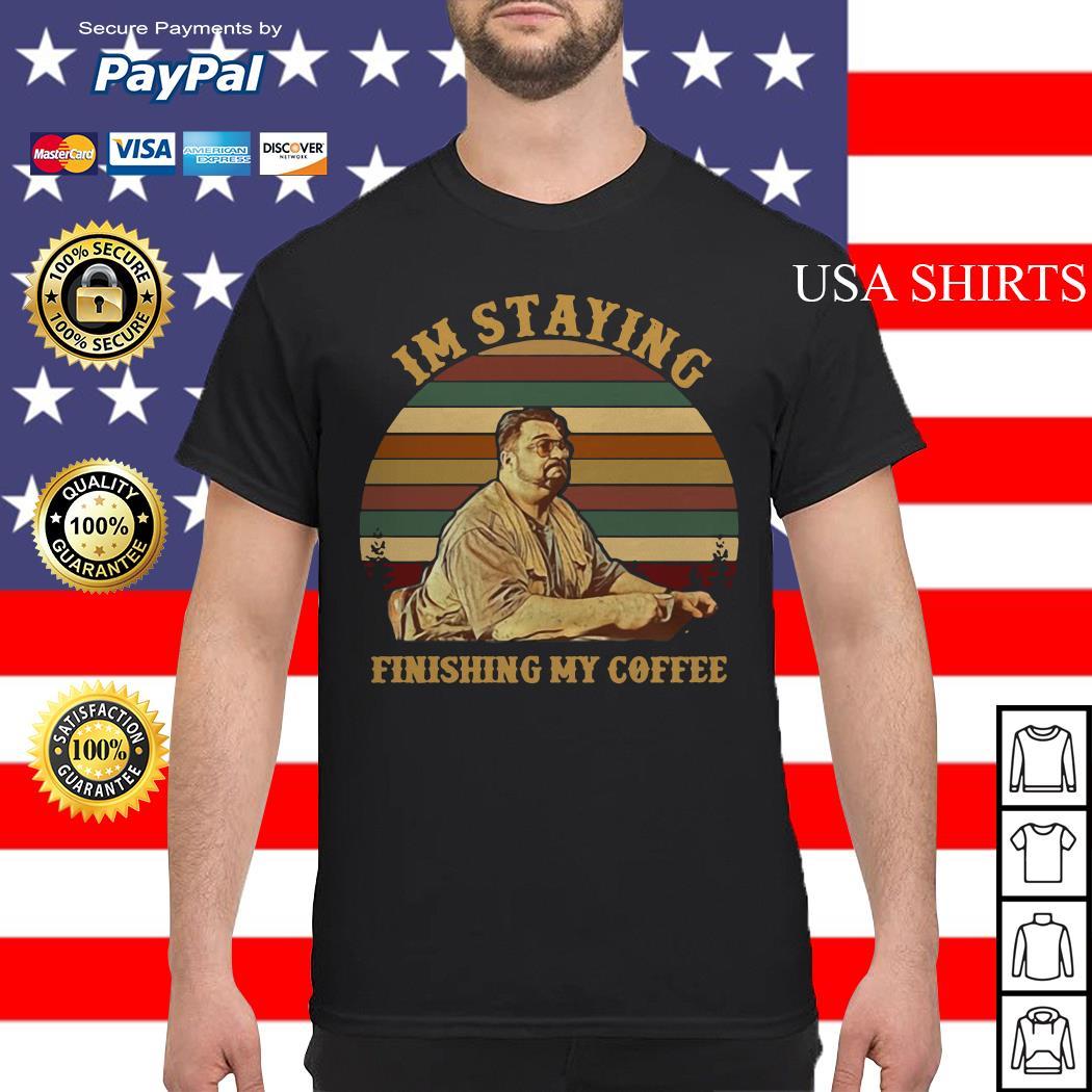Jeff Lebowski Im staying finishing my coffee vintage shirt