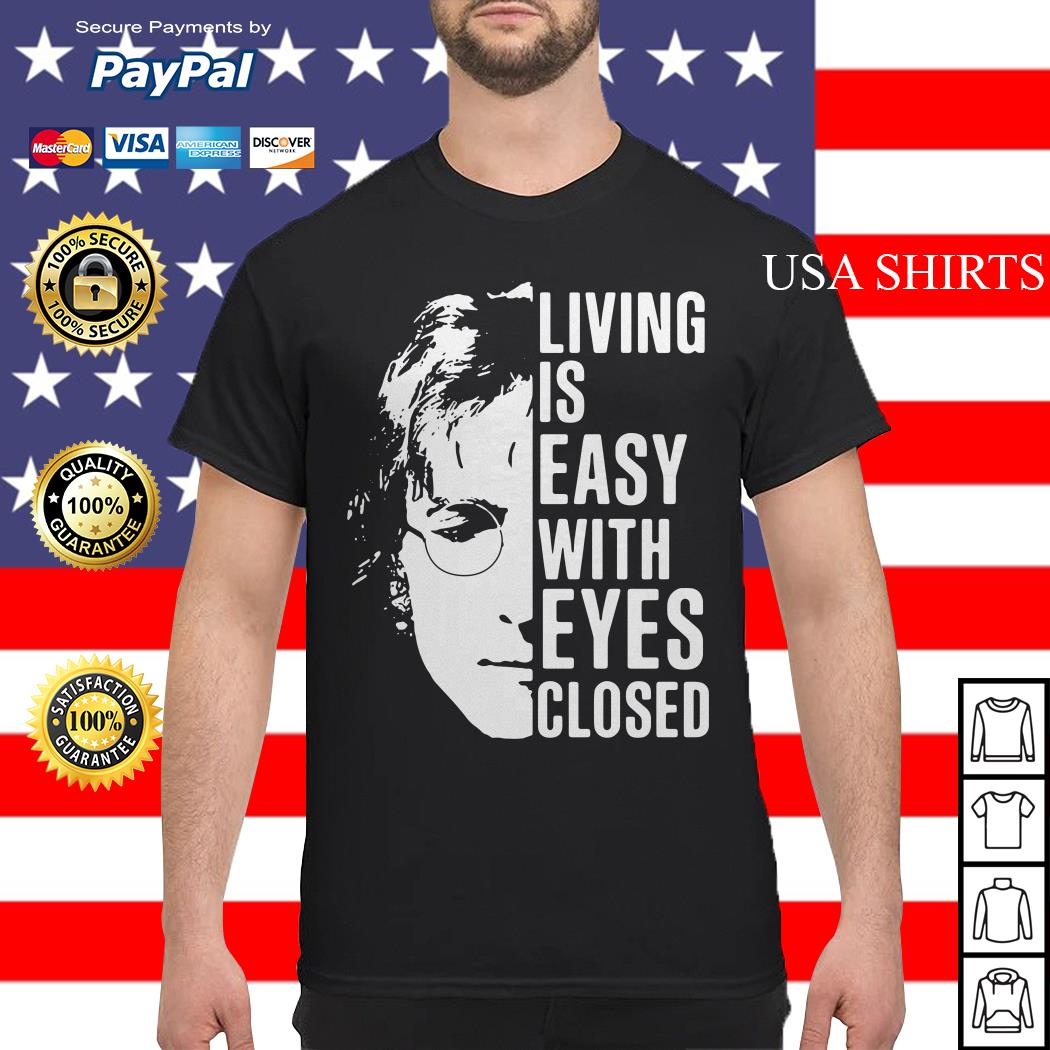 John Lennon living is easy with eyes closed shirt