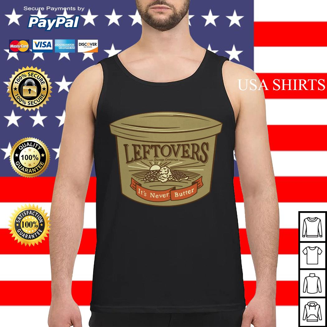 Leftovers it's never butter tank top