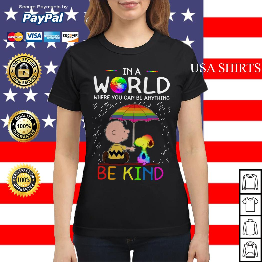 LGBT Charlie Brown and Snoopy In a World where you can be anything be kind Ladies tee