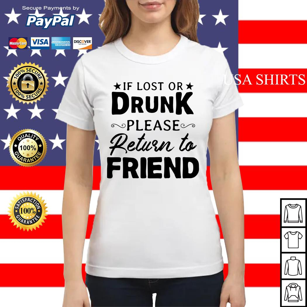 If lost or drunk please return to friend Ladies tee
