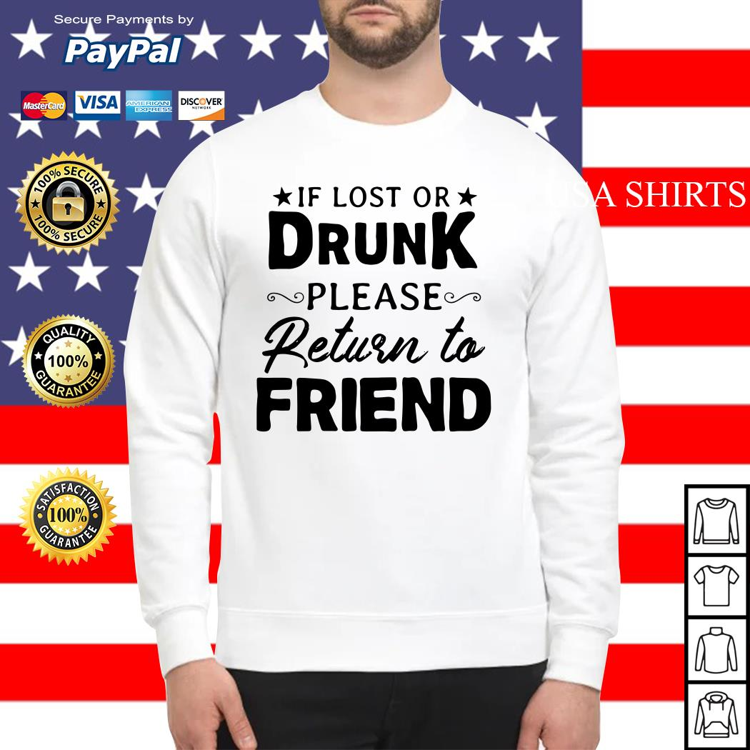 If lost or drunk please return to friend Sweater