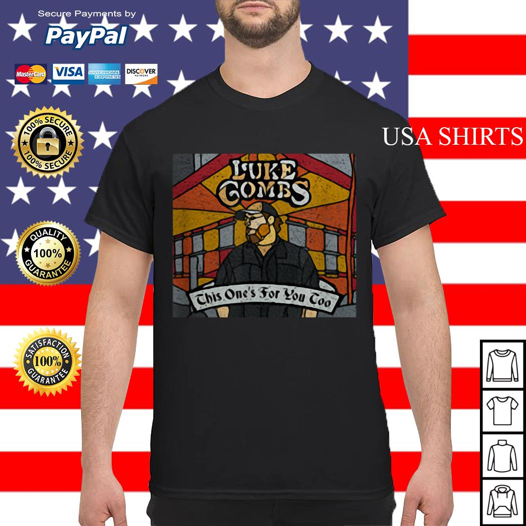 Luke combs this one's for you too shirt