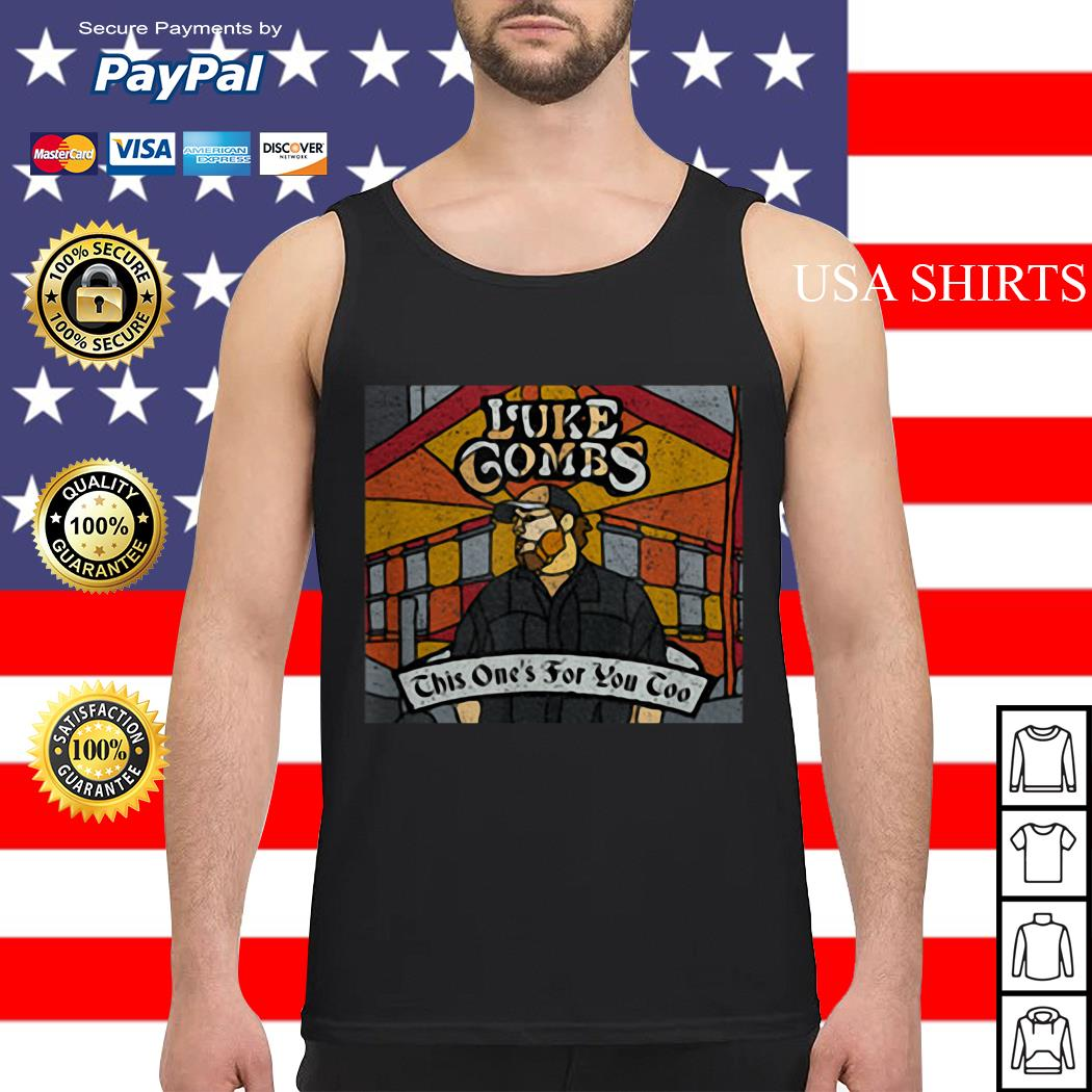 Luke combs this one's for you too Tank top