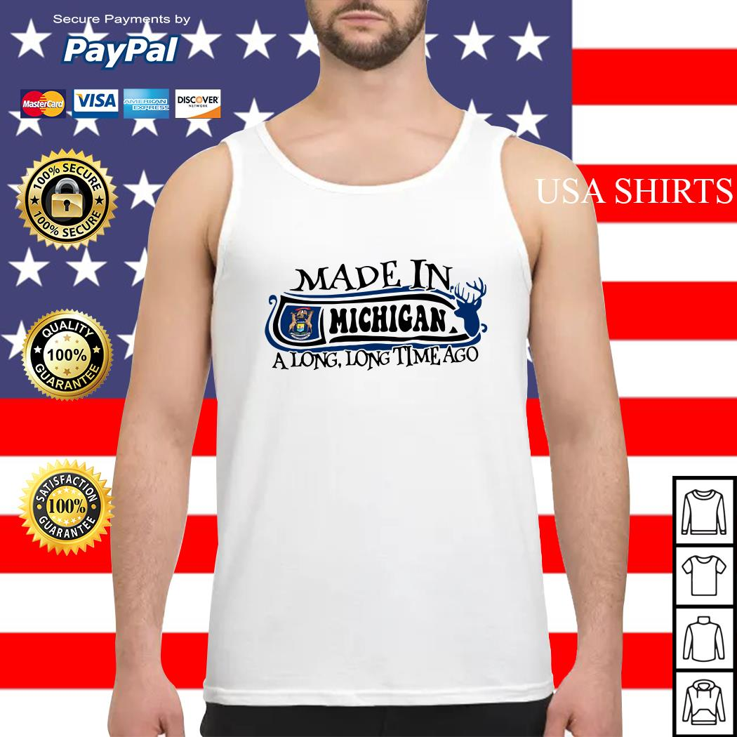 Made in Michigan a long long time ago Tank top
