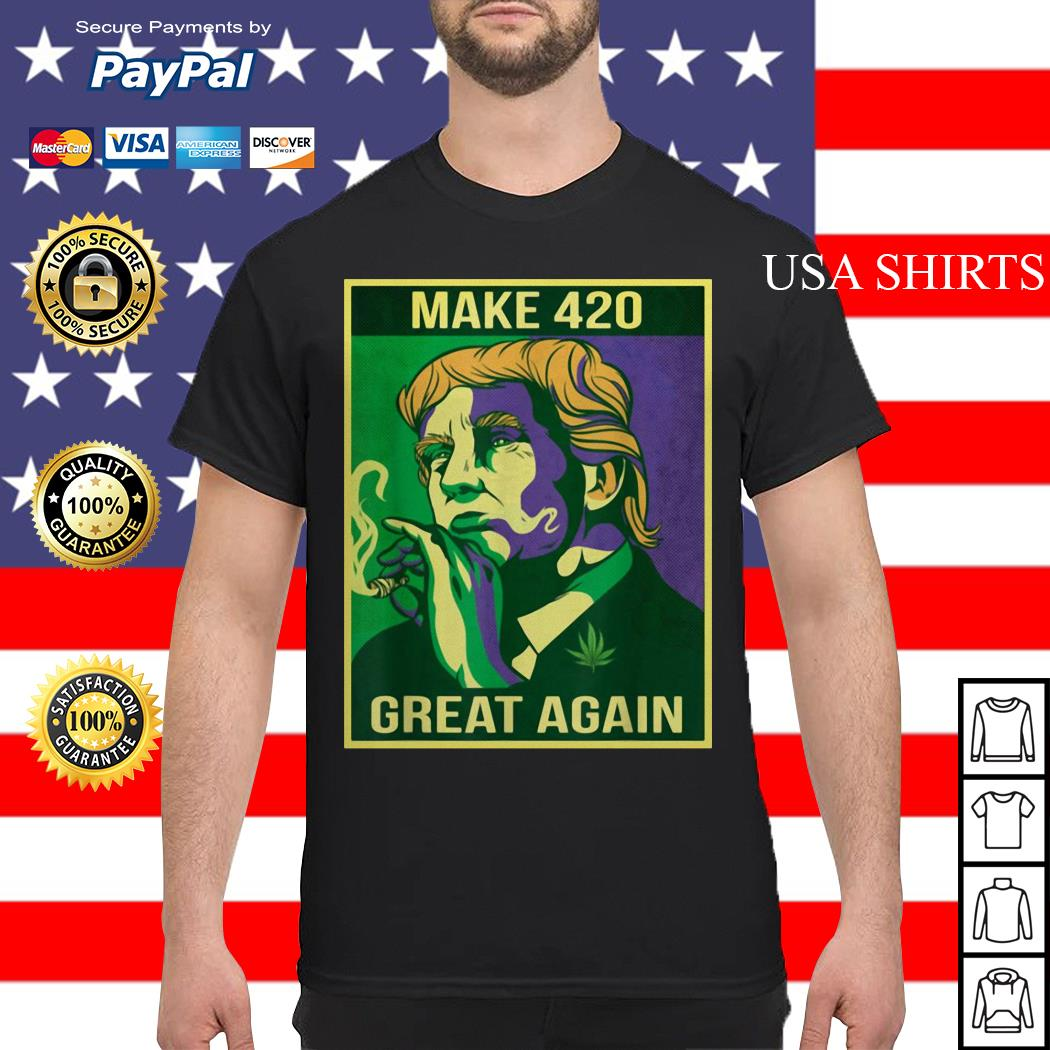 Make 420 great again weed quote Trump shirt