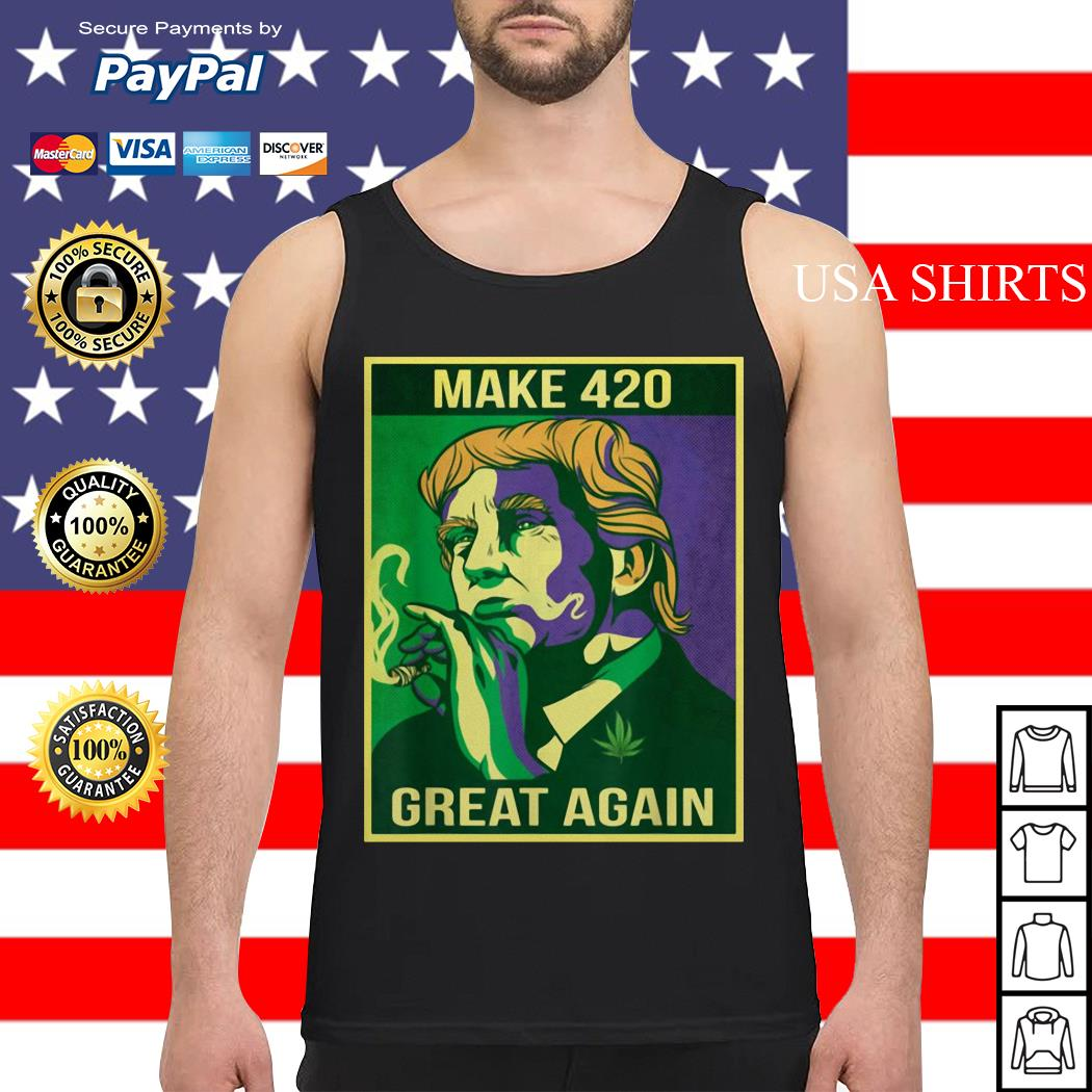 Make 420 great again weed quote Trump Tank top
