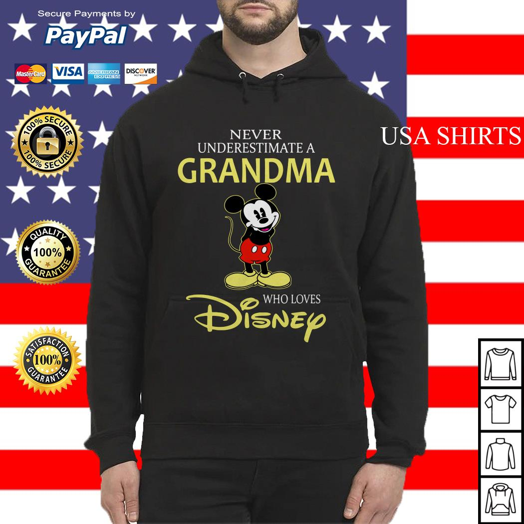 Mickey mouse Never underestimate a Grandma who loves Disney Hoodie