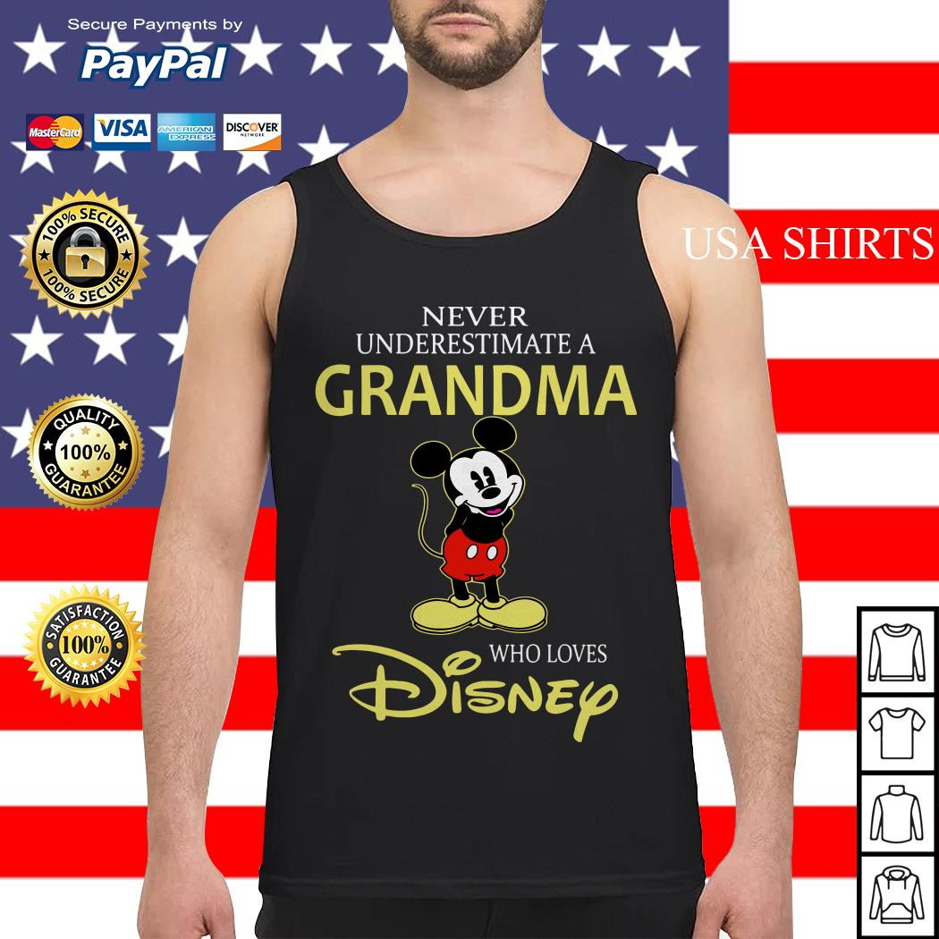 Mickey mouse Never underestimate a Grandma who loves Disney Tank top