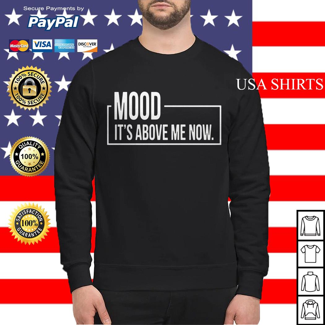 Mood It's Above Me Now Sweater