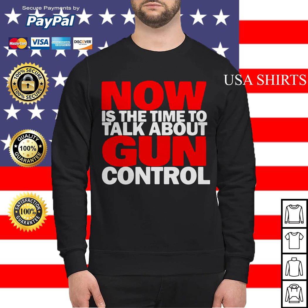 Now Is the time to talk about gun control Sweater