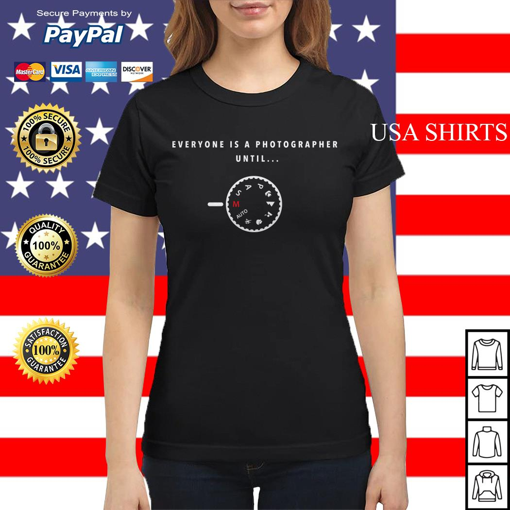 Official Everyone is a Photographer Until Ladies tee