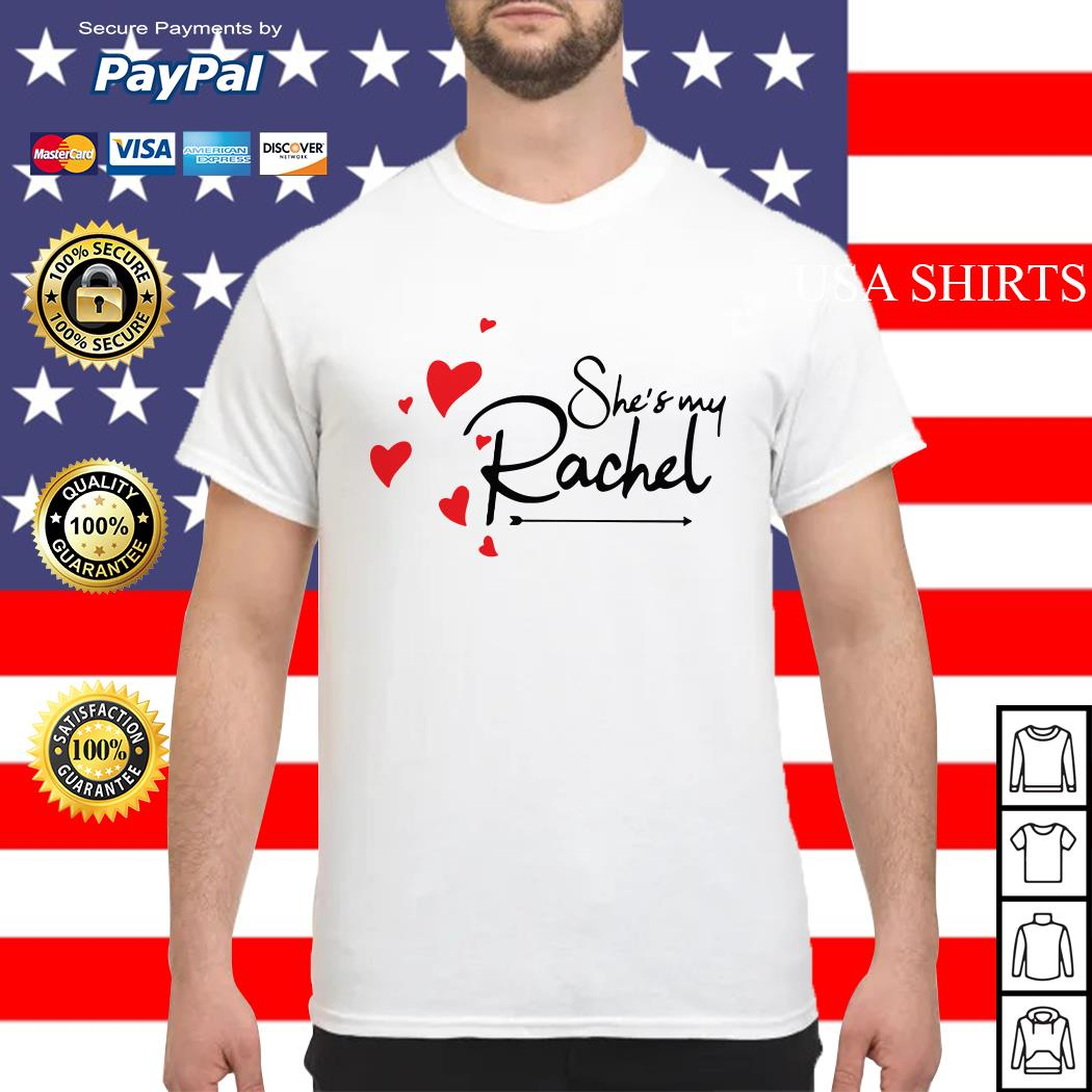 Official She's my Rachel shirt