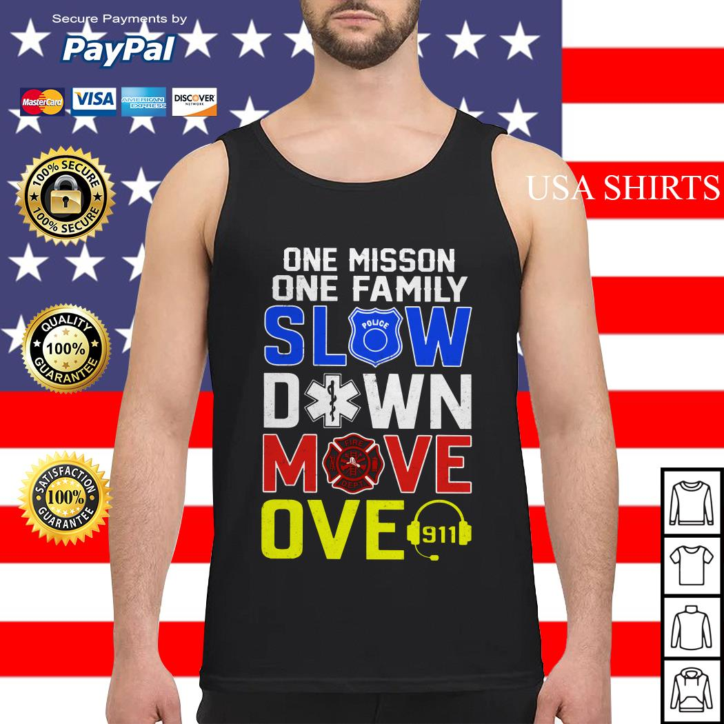One mission one family slow down move over vintage Tank top