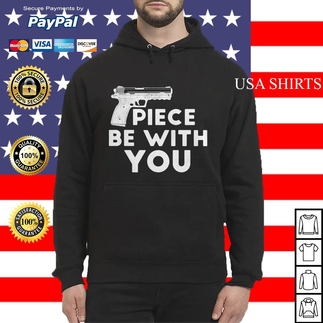 Piece be with you gun distressed Hoodie