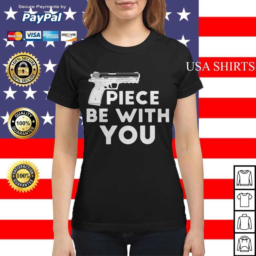 Piece be with you gun distressed Ladies tee