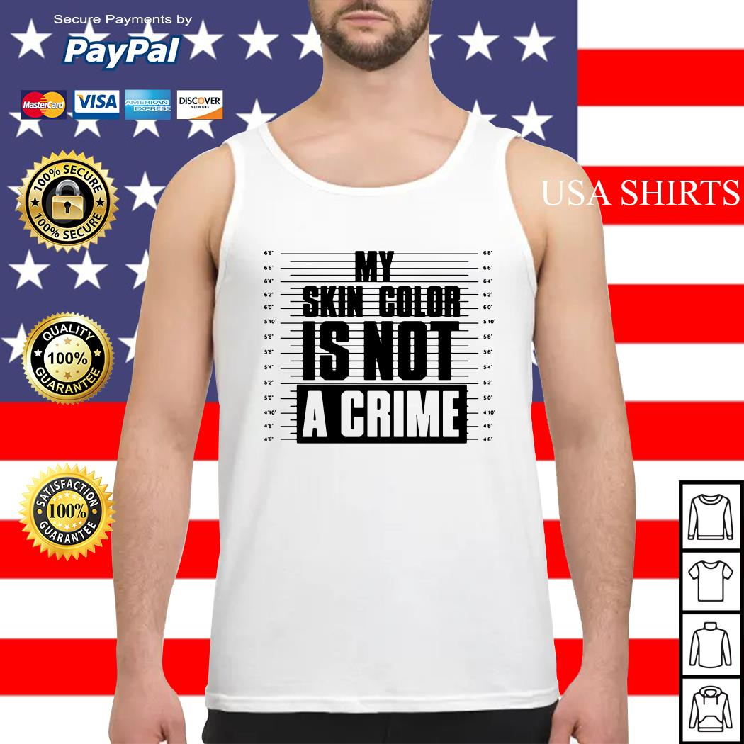 My skin color is not a crime Tank top